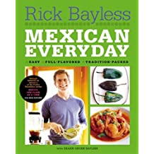 Mexican Everyday by Rick Bayless (17-Feb-2006) Hardcover