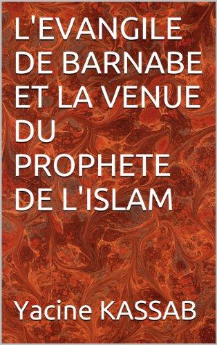 L'EVANGILE DE BARNABE ET LA VENUE DU PROPHETE DE L'ISLAM