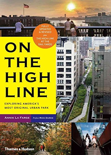 on-the-high-line-exploring-new-yorks-most-original-urban-park-by-annik-la-farge-published-may-2014