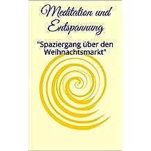 """Meditation und Entspannung: """"Spaziergang über den Weihnachtsmarkt"""""""