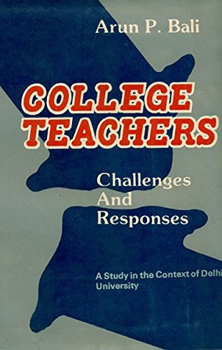 College teachers: Challenges and responses : a case study of Delhi University