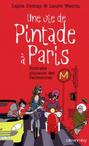 Une vie de Pintade à Paris : Portraits piquants des Parisiennes (Documents, Actualités, Société) (French Edition)