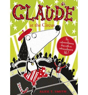 [ CLAUDE AT THE CIRCUS BY SMITH, ALEX T.](AUTHOR)PAPERBACK