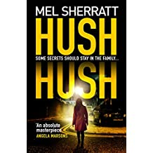 Hush Hush: From the million-copy bestseller comes her most gripping crime thriller yet (DS Grace Allendale Series Book 1)