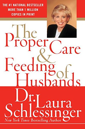 Proper Care and Feeding of Husbands, The por Laura Schlessinger