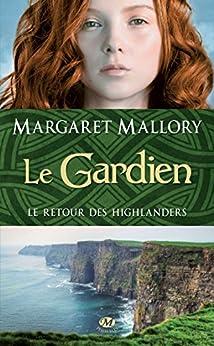 Le Gardien: Le Retour des highlanders, T1 par [Mallory, Margaret]