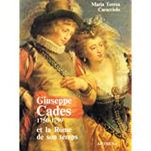 Giuseppe Cades, 1750-1799: Et la Rome de son temps