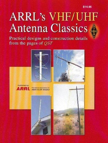 Arrl's VHF/UHF Antenna Classics: Pra...