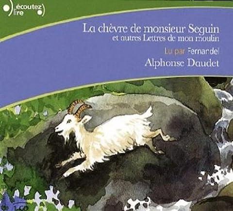 Lettres Moulin Alphonse Daudet - La chèvre de Monsieur Seguin et autres