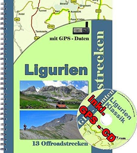 13 Offroad - Strecken Ligurien Klassik Tende Reiseführer für Geländewagen , Reiseenduro und Enduro ( inkl. GPS - Daten - CD ): 13 Offroadstrecken ... ) inkl. einer GPS - CD mit Routen fürs Navi