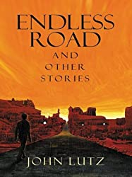 Endless Road, and Other Stories (Five Star First Edition Mystery) by John Lutz (2004-03-01)