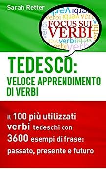 tedesco-veloce-apprendimento-di-verbi-il-100-pi-utilizzati-verbi-tedeschi-con-3600-esempi-de-frase-passato-presente-e-futuro-italian-edition