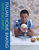By Gino D'Acampo - Italian Home Baking 100 Irresistible Recipes for Bread, Biscuits, Cakes, Pizza, Pasta and Party Food by D'Acampo, Gino ( Author ) ON Oct-27-2011, Hardback