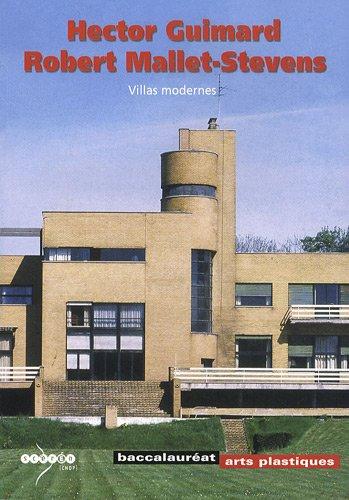 Hector Guimard, Robert Mallet-Stevens : Villas modernes par Richard Klein