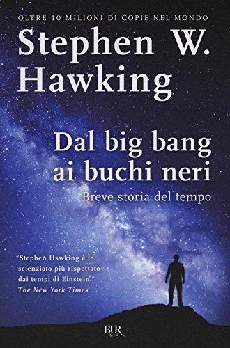 Dal big bang ai buchi neri. Breve storia del tempo par Stephen Hawking