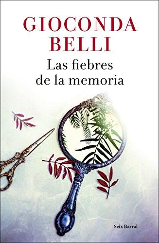 Las fiebres de la memoria (Volumen independiente) por Gioconda Belli