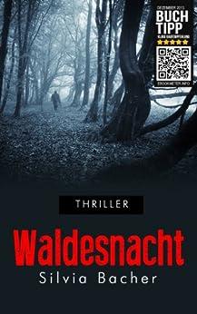 Waldesnacht (Thriller) von [Bacher, Silvia, Verlag, Roman]