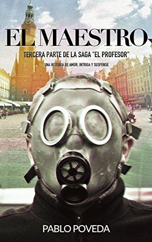El Maestro: Una historia de amor, suspense y misterio (El Profesor: thriller en español nº 3) por Pablo Poveda