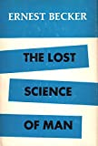 The Lost Science of Man.