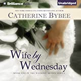 Wife by Wednesday: Weekday Brides, Book 1