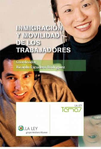 Inmigración y movilidad de los trabajadores (Temas La Ley) por Ricardo Escudero Rodríguez