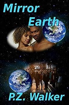 Mirror Earth (English Edition) di [Walker, P.Z.]