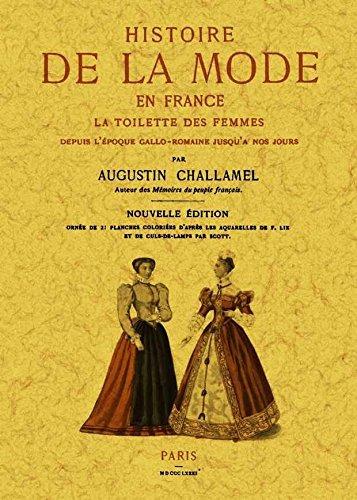 Histoire de la Mode en France. la Toilette des Fem...