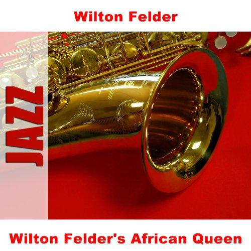 Wilton Felder's African Queen