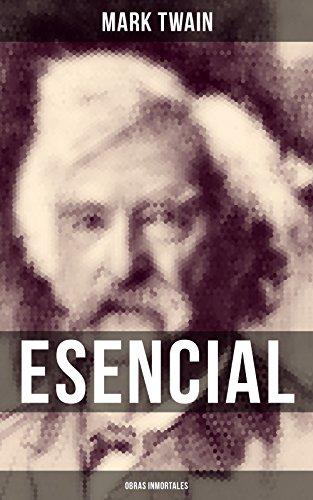 Mark Twain esencial: Obras inmortales: Clásicos de la literatura (Spanish Edition)