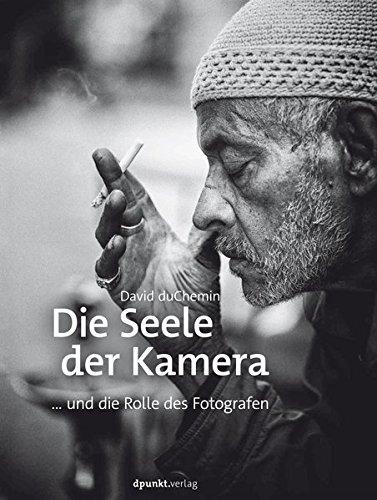 Die Seele der Kamera: ... und die Rolle des Fotografen Buch-Cover