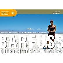 Barfuss durch den Winter. Ein Sabbatical in der Lebensmitte. Bildband und Tagebuch einer Reise um die Südhalbkugel