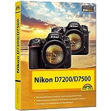 Nikon D7200 / D7500 - Das Handbuch