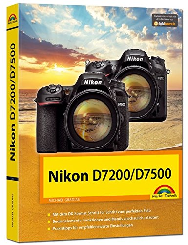 Preisvergleich Produktbild Nikon D7200 / D7500 - Das Handbuch