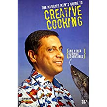 The Married Man's Guide to Creative Cooking: And other Dubious Adventures