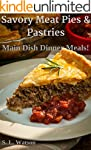 Savory Meat Pies & Pastries: Main Dis...