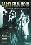 Early Film Noir: Greed, Lust and Murder Hollywood Style (English Edition)