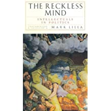 The Reckless Mind: Intellectuals in Politics by Mark Lilla (2003-09-09)