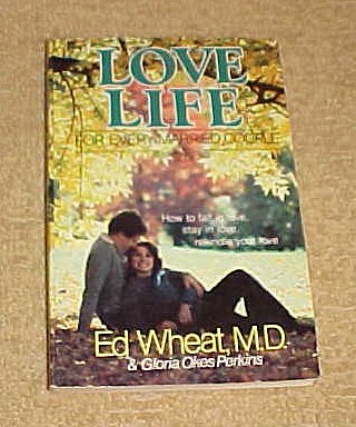 Love Life for Every Married Couple: How to Fall in Love, Stay in Love, Rekindle Your Love by Wheat, Ed, Perkins, Gloria Okes (1980) Paperback