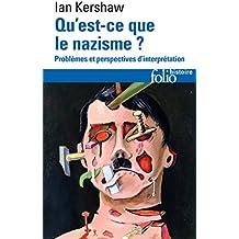 Qu'est-ce que le nazisme ? Problèmes et perspectives d'interprétation (Folio Histoire)
