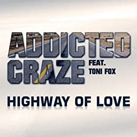 Addicted Craze feat. Toni Fox-Highway Of Love
