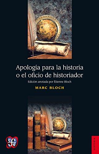 Apología para la historia o el oficio de historiador: 0 (Libros de Texto) por Marc Bloch