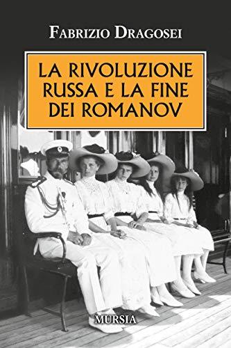 La rivoluzione russa e la fine dei Romanov