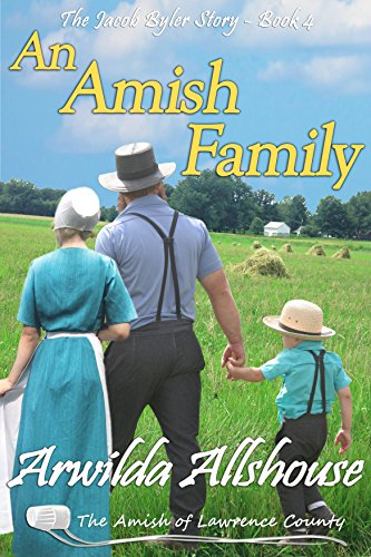 An Amish Family An Amish Inspirational Novella The Amish Of Lawrence County Pa The Jacob Byler Story Book 4