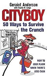 Cityboy: 50 Ways to Survive the Crunch