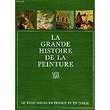 La grande histoire de la peinture, vol. 11, le xviiie siecle en france et en italie (1700-1800)