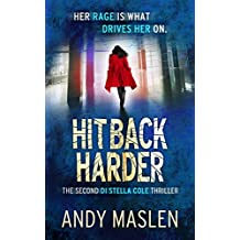 Hit Back Harder (The DI Stella Cole Thrillers Book 2)