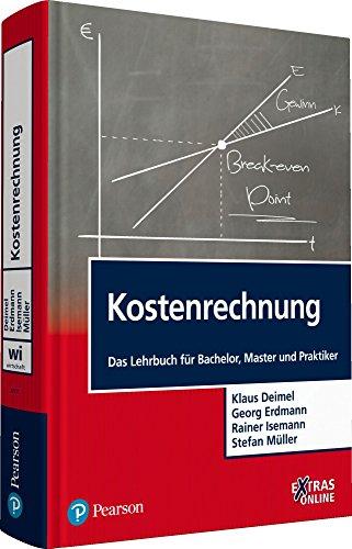 Kostenrechnung: Das Lehrbuch für Bachelor, Master und Praktiker (Pearson Studium - Economic BWL)