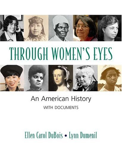 Through Women's Eyes: An American History with Documents by Ellen Carol DuBois (2005-02-03)