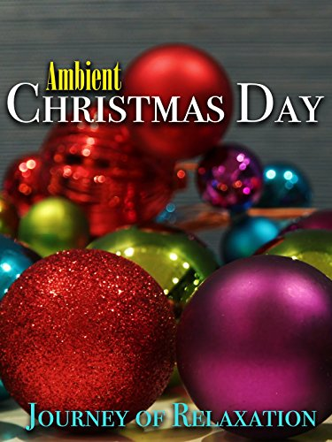 Ambient Christmas Day - Journey of Relaxation