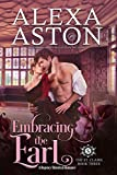 Embracing the Earl (The St. Clairs Book 3) by Alexa Aston, Dragonblade Publishing